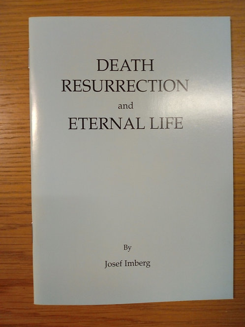 Death, resurrection and eternal life - Josef Imberg