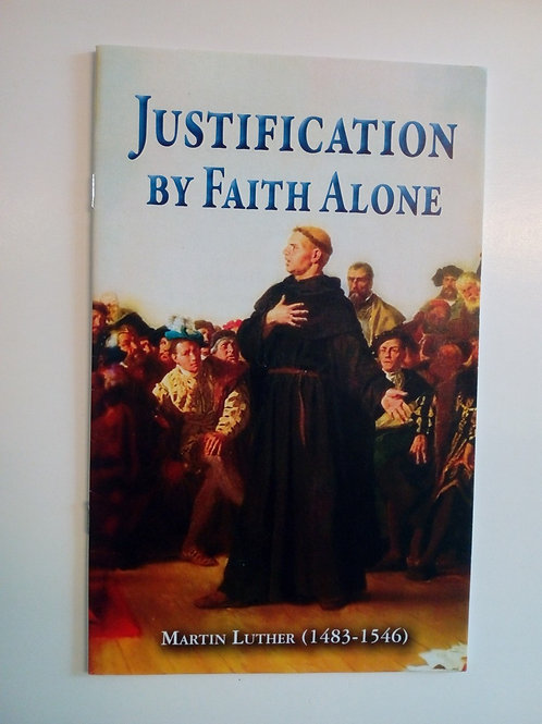Justification by Faith Alone - Martin Luther