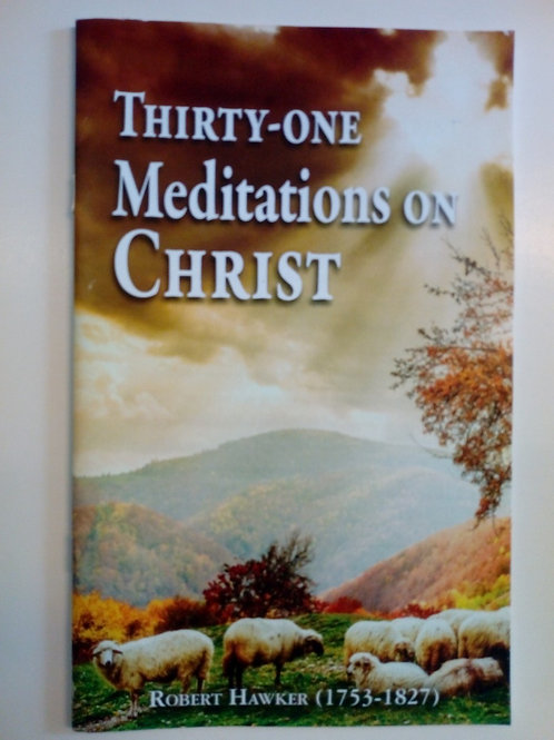 Thirty-one Meditations on Christ - Robert Hawker