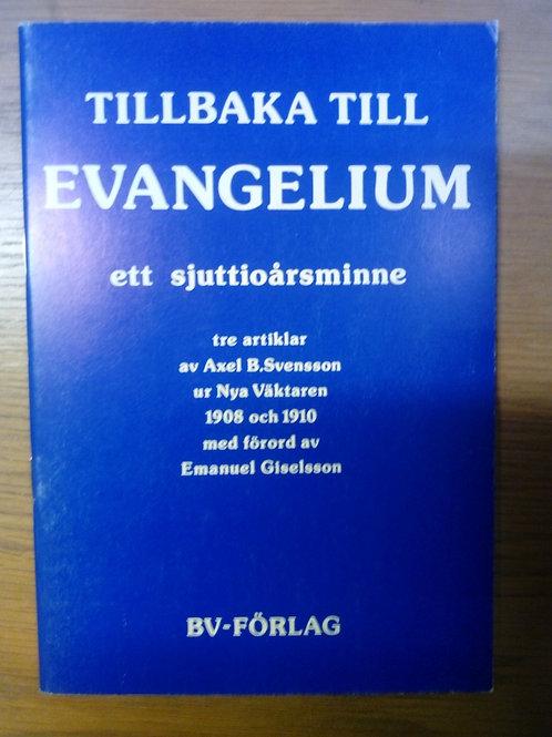 Tillbaka till evangelium - Svensson Axel B