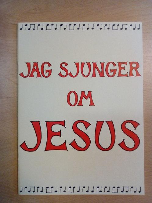 Jag sjunger om Jesus