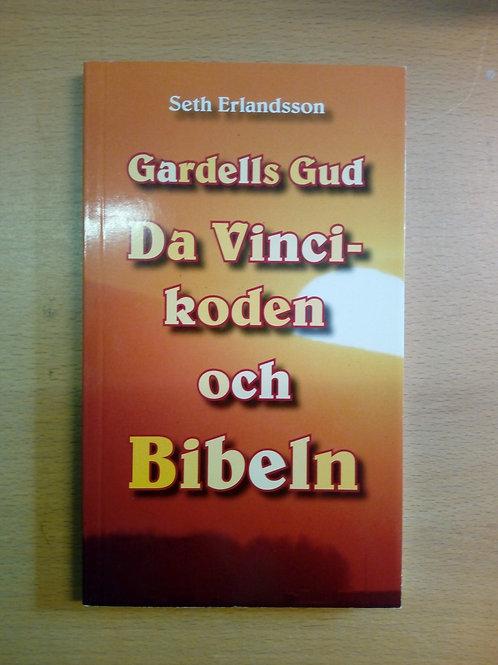 Gardells Gud, Da Vincikoden och Bibeln - Seth E