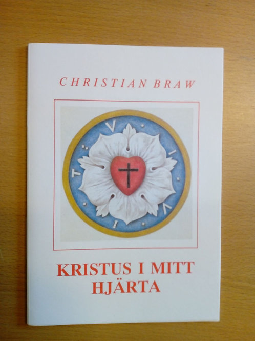 Kristus i mitt hjärta - C. Braw