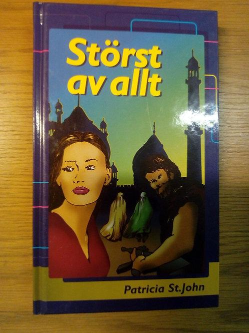 Störst av allt, barn- och ungdomsbok - St John Patricia