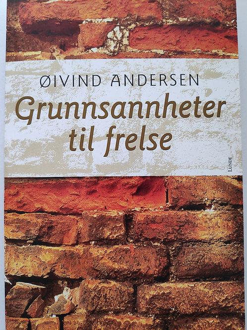 Grunnsannheter til frelse - Öivind Andersen
