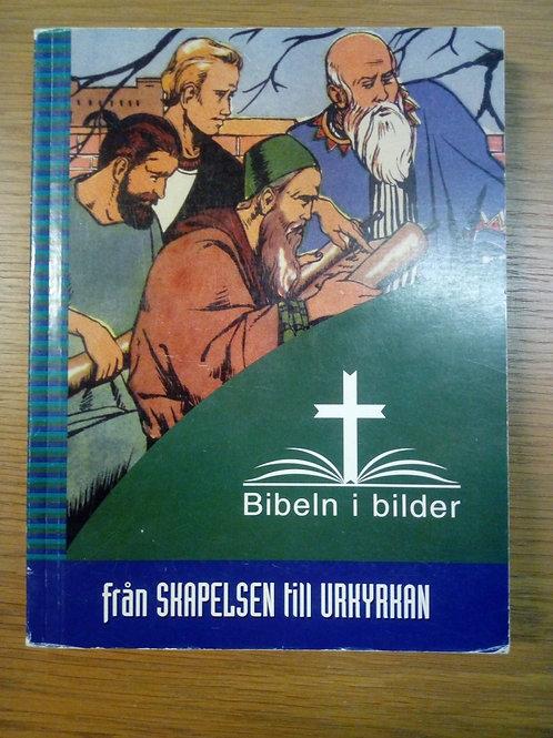 Bibeln i bilder från skapelsen till urkyrkan