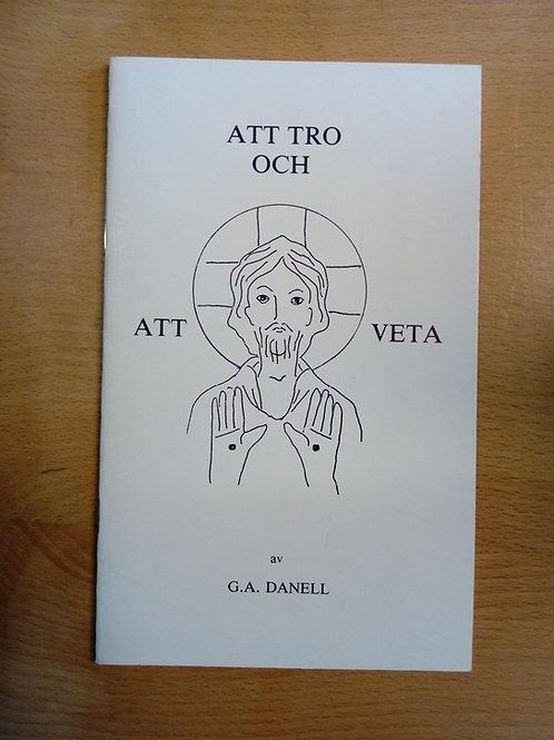 Danell, G-A, Att tro och att veta