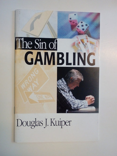The Sin of Gambling - Douglas J.Kuiper