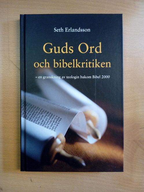 Guds ord och bibelkritiken - Seth Erlandsson