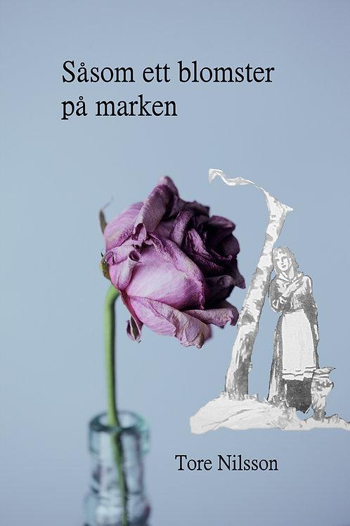 Såsom ett blomster på marken - Tore Nilsson