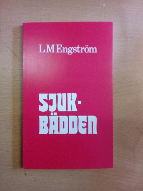 Sjukbädden -L M, Engström