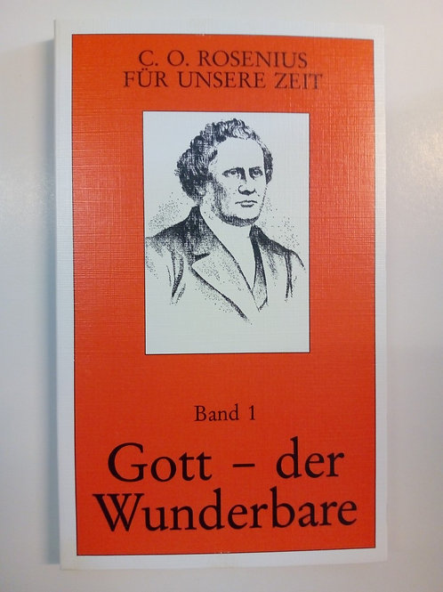 C.O. Rosenius - Gott der Wunderbare