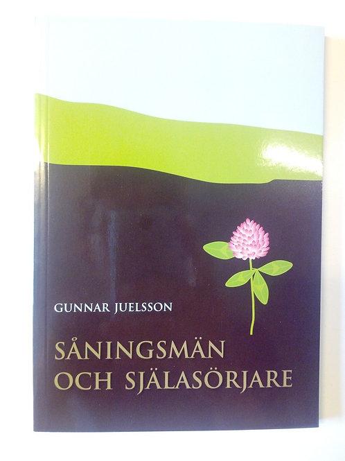 Gunnar Juelsson , Såningsmän och själasörjare