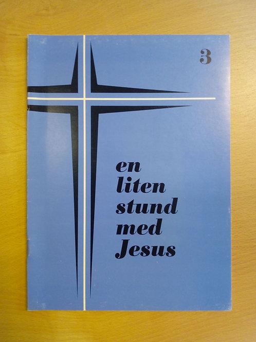 En liten stund med Jesus sånghäfte 3