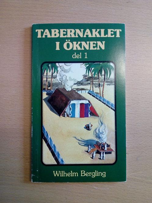 Bergling W. Tabernaklet i öknen del I