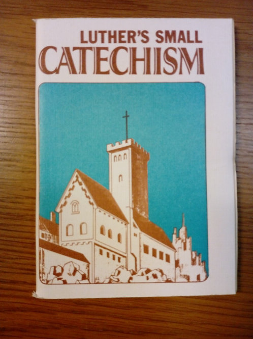 Luther's Small Catechism - Martin Luther