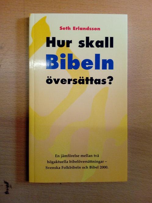 Hur skall Bibeln översättas - Seth Erlandsson