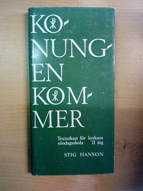 Konungen kommer - Stig Hansonn