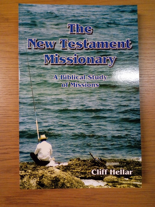 The New Testament Missionary - Cliff Hellar