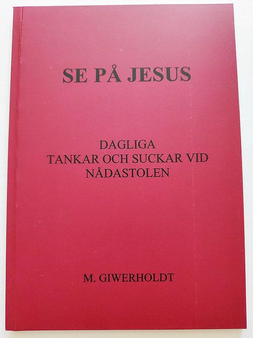 Se på Jesus - M Giwerholdt