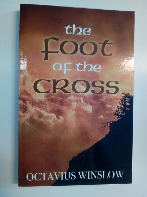 The foot of the cross - Octavius Winslow