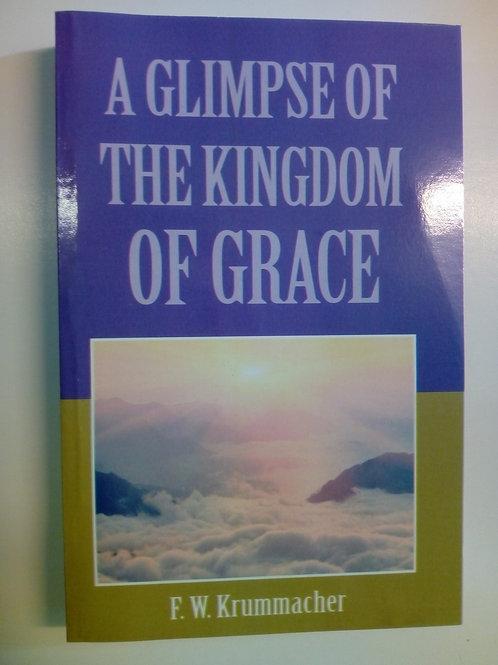 A glimpse of the kingdom of Grace - F.W Krummacher
