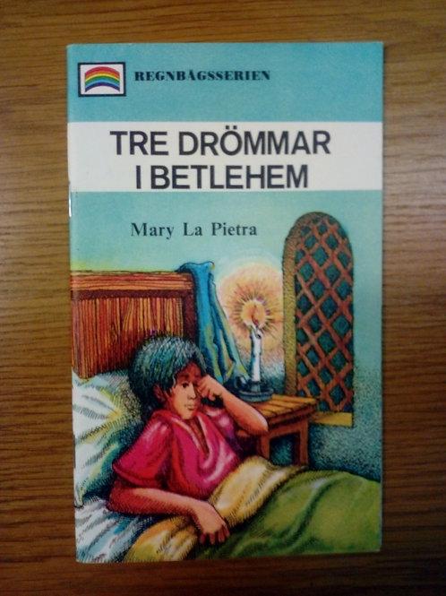 Tre drömmar i Betlehem, barnbok - La Pietra M,