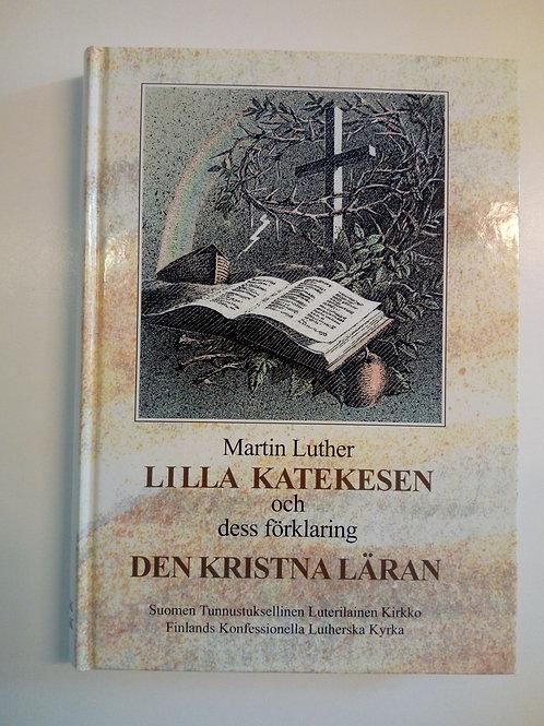 Luther M, Lilla katekesen och dess förklaring Den kristna läran