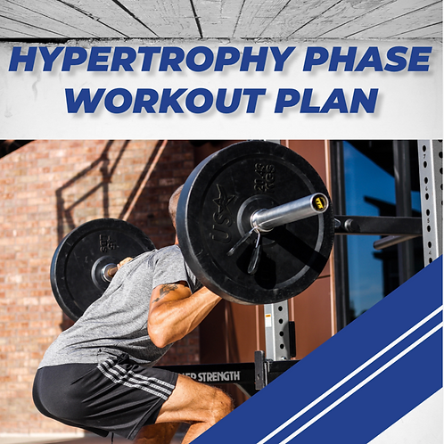 HYPERTROPHY PHASE WORKOUT ROUTINE