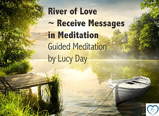 The River of Love - Guided Meditation by Lucy Day