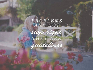 Problems are Signposts...