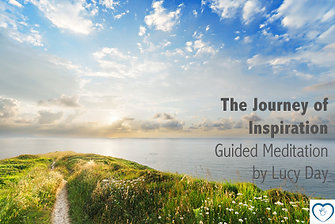 The Journey of Inspiration - Guided Meditation by Lucy Day