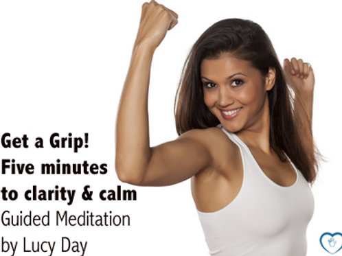Get a Grip! Guided Meditation by Lucy Day