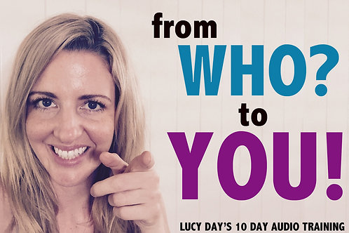 From WHO to YOU 10 Day Audio Training