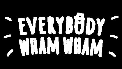 Everybody Wham Wham Logo