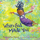 when God made you.jpg