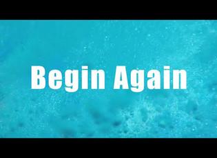Begin Again - Introduction
