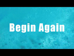 Begin Again - Introduction