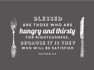 Those who hunger and thirst...