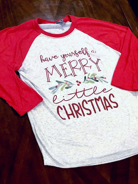 Have Yourself a Merry Little Christmas (adult shirt)