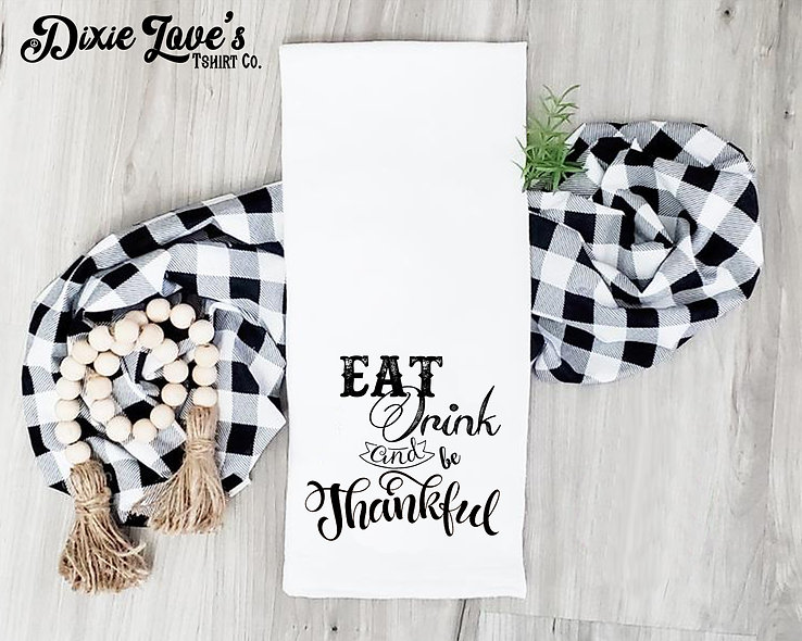 Eat Drink and Be Thankful Tea Towel
