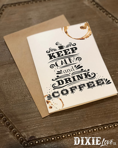 Keep Calm Drink Coffee Card