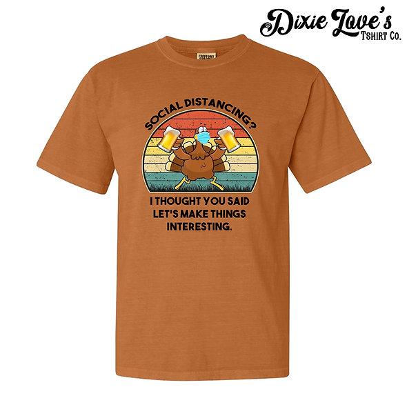Funny Social Distancing Turkey Shirt (Long Sleeve Option)