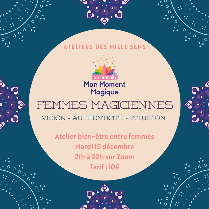 Femmes Magiciennes - Atelier Mon Moment Magique