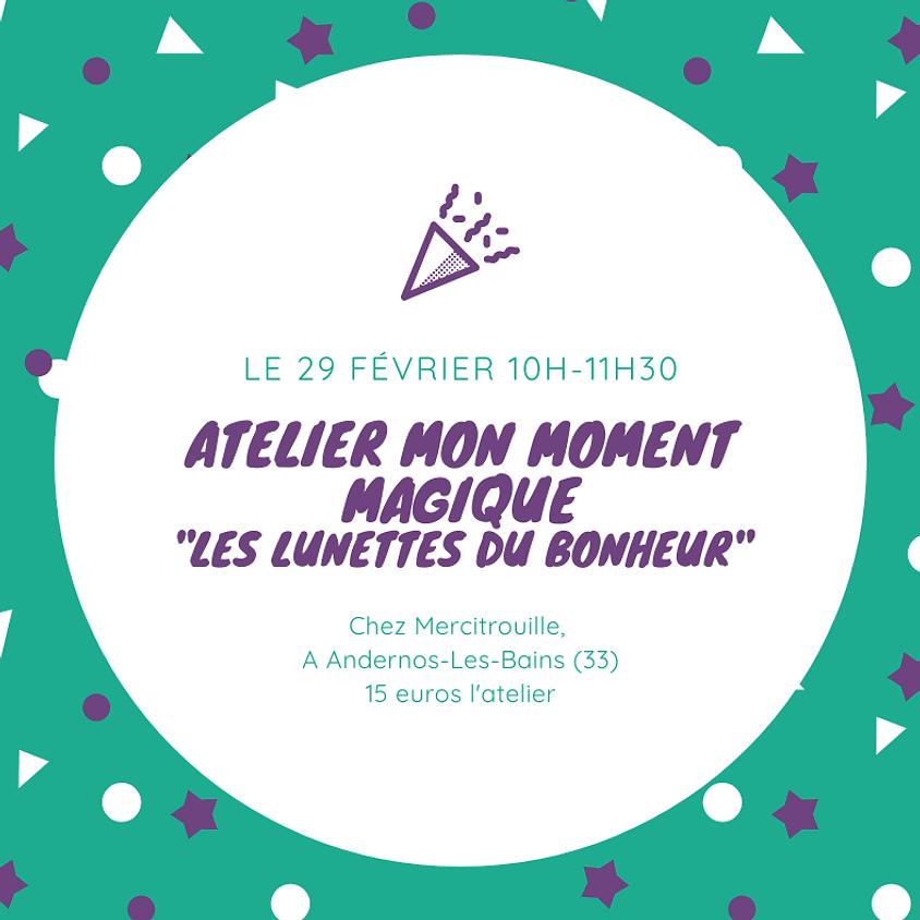 """Atelier Mon Moment Magique """"Les lunettes du Bonheur"""""""