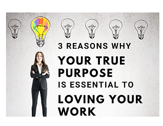 Why your purpose is essential to loving your work