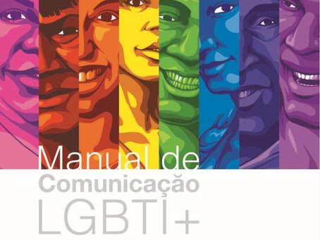Manual de Comunicação LGBTI+: substitua o preconceito pela informação correta.