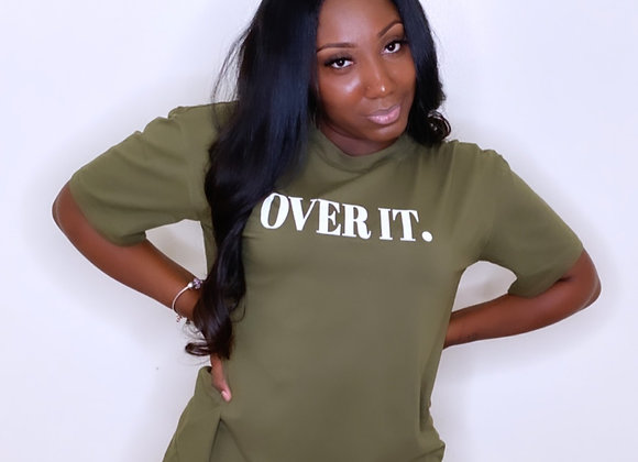 Over It T- Shirt