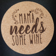 4in. Cork Coaster - Mama needs