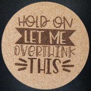 4in. Cork Coaster - Overthink